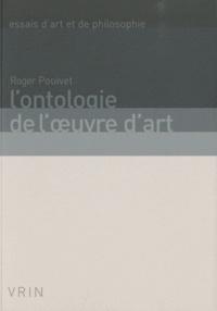 Roger Pouivet - L'ontologie de l'oeuvre d'art.