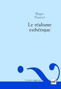 Roger Pouivet - Le réalisme esthétique.