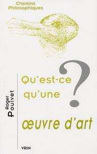 Roger Pouivet - Qu'est-ce qu'une oeuvre d'art ?.