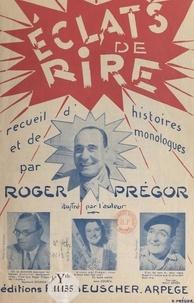 Roger Prégor - Éclats de rire - Recueil d'histoires et de monologues.