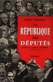 Roger Priouret - La république des députés.