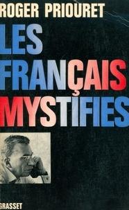 Roger Priouret - Les Français mystifiés.