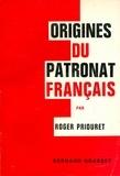 Roger Priouret - Origines du patronat français.