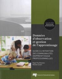 Roger Prud'homme et Martine Leclerc - Données d'observation et gestion de l'apprentissage - Guide à l'intention des communautés d'apprentissage professionnelles.