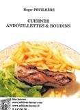 Roger Pruilhère - Cuisiner andouillettes et boudins.