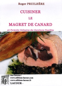 Roger Pruilhère - Cuisiner le magret de canard.