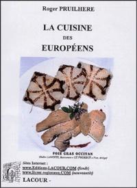Roger Pruilhère - La cuisine des Européens.