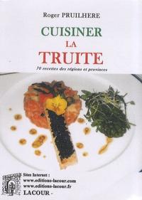 Roger Pruilhère - La truite - 70 recettes des régions et provinces.