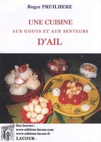 Roger Pruilhère - Une cuisine aux goûts et aux senteurs d'ail.
