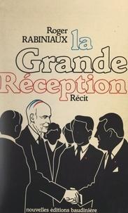 Roger Rabiniaux - La grande réception.