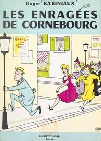 Roger Rabiniaux - Les enragées de Cornebourg.