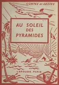 Roger Régis et André Galland - Au soleil des Pyramides - 4 planches hors texte en couleurs et 50 compositions.