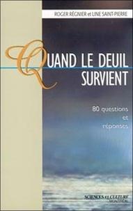 Roger Régnier et Line Saint-Pierre - Quand le deuil survient - 80 questions et réponses.