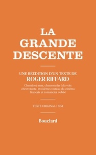 Roger Riffard - La grande descente.