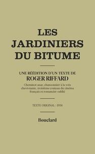 Roger Riffard - Les Jardiniers du bitume.