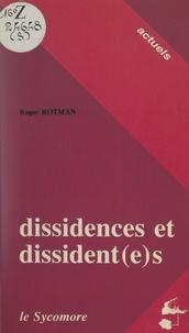 Roger Rotman et Thierry Paquot - Dissidences et dissident(e)s.