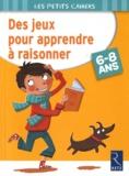Roger Rougier - Des jeux pour apprendre à raisonner - 6-8 ans.