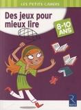 Roger Rougier - Des jeux pour mieux lire - 8-10 ans.