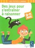 Roger Rougier - Des jeux pour s'entraîner à raisonner 9-11 ans.