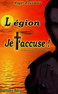 """Roger Rousseau - Légion je t'accuse ! - """"La face cachée de Kolwesi""""."""
