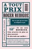 Roger Rudigoz - A tout prix - Journal d'un écrivain (1961-1962).