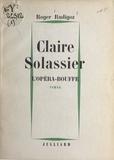 Roger Rudigoz - Claire Solassier (1) : L'opéra-bouffe.