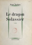 Roger Rudigoz - Le dragon Solassier.