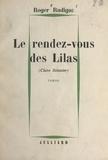Roger Rudigoz - Le rendez-vous des Lilas - Claire Solassier.