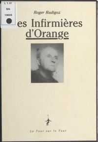 Roger Rudigoz - Les Infirmières d'Orange.