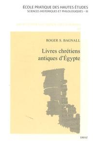 Roger S. Bagnall - Livres chrétiens antiques d'Egypte.