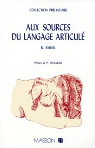 Roger Saban - Aux sources du langage articulé.