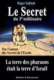 Roger Sabbah - Le secret du 3e millénaire.