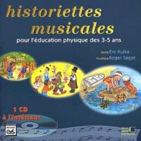 Historiettes musicales pour l'éducation physique des 3-5 ans - Roger Sagot,Evy Kulka