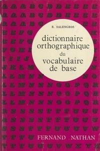 Roger Salengros - Dictionnaire orthographique du vocabulaire de base.