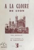 Roger Saliceti et Pierre Marie Gerlier - À la gloire de Lyon - Lyon, souviens-toi !.