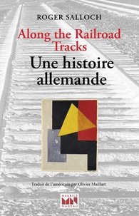 Roger Salloch - Along the railroad tracks - Une histoire allemande.
