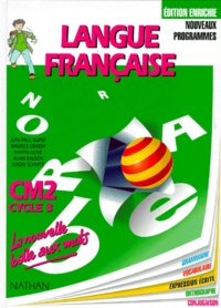 Roger Schmitt et Maurice Obadia - Langue française, CM2, cycle 3 - Grammaire, vocabulaire, orthographe, conjugaison, expression écrite et production de textes.