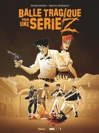 Roger Seiter et Pascal Regnauld - Balle tragique pour une série Z.