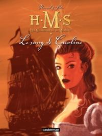 Roger Seiter et Johannes Roussel - HMS : His Majesty's Ship Tome 6 : Le sang de Caroline.