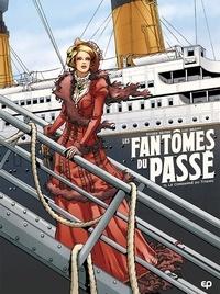 Roger Seiter et Luc Brahy - Les Fantômes du passé Tome 1 : Le condamné du Titanic.