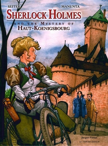 Roger Seiter et Giuseppe Manunta - Sherlock holmes and the mystery of Haut-Koenigsbourg.