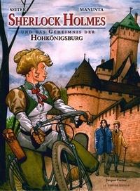 Roger Seiter et Giuseppe Manunta - Sherlock holmes und das Geheimnis der Hohkonigsburg.