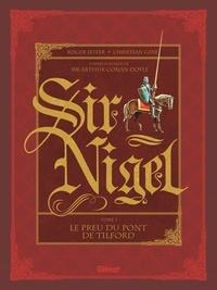 Roger Seiter et Christian Gine - Sir Nigel Tome 1 : Le preu du pont de Tilford.