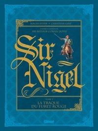 Roger Seiter et Christian Gine - Sir Nigel Tome 2 : La traque du Furet Rouge.