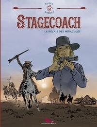 Roger Seiter et Daniel Brecht - Stagecoach  : Le relais des miraculés.