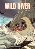 Roger Seiter et Vincent Wagner - Wild River Tome 1 : Le raid.