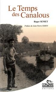 Roger Semet - Le Temps des Canalous.