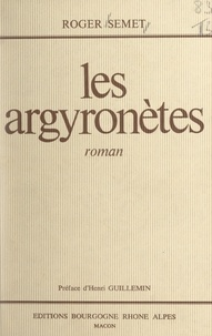 Roger Semet et Henri Guillemin - Les argyronètes.
