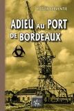 Roger Serventie - L'adieu au port de Bordeaux.