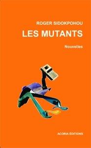 Roger Sidokpohou - Les mutants - Nouvelles.